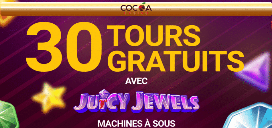 30 tours gratuits avec juicy jewels