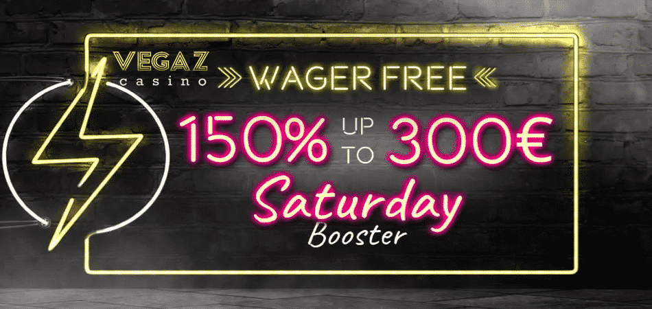 saturday booster deposit bonus - vegaz casino